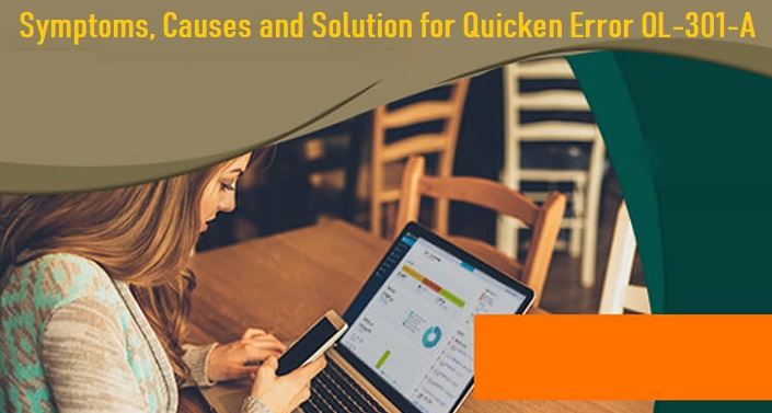 Symptoms, Causes and Solution for Quicken Error OL-301-A