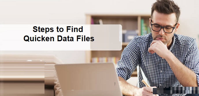 Steps to Find Quicken Data Files