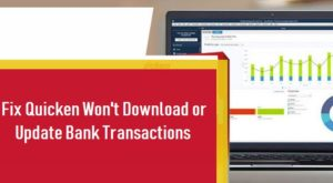 Quicken Won't Download or Update Bank Transactions